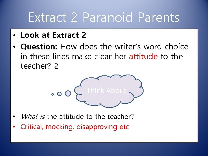 Extract 2 Paranoid Parents • Look at Extract 2 • Question: How does the