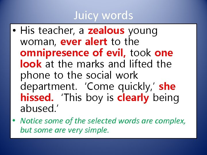 Juicy words • His teacher, a zealous young woman, ever alert to the omnipresence