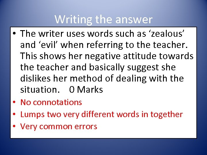 Writing the answer • The writer uses words such as 'zealous' and 'evil' when