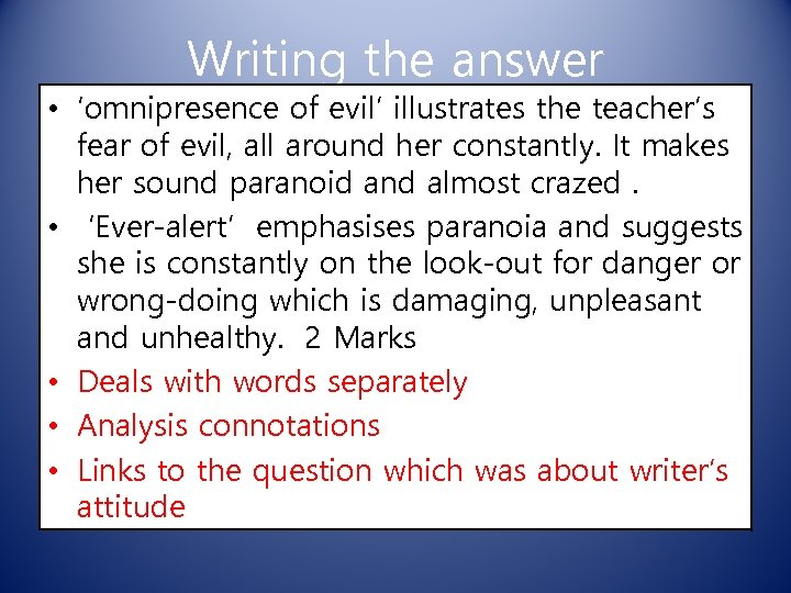 Writing the answer • 'omnipresence of evil' illustrates the teacher's fear of evil, all