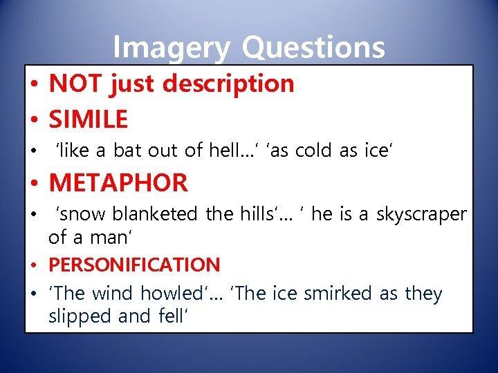 Imagery Questions • NOT just description • SIMILE • 'like a bat out of