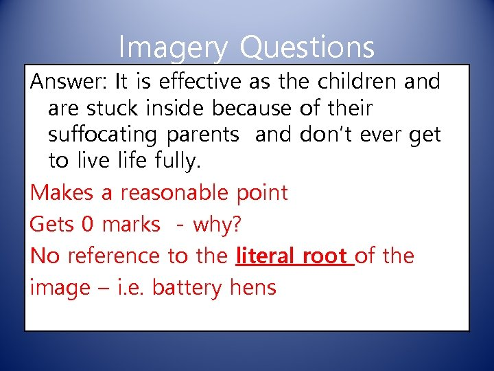Imagery Questions Answer: It is effective as the children and are stuck inside because
