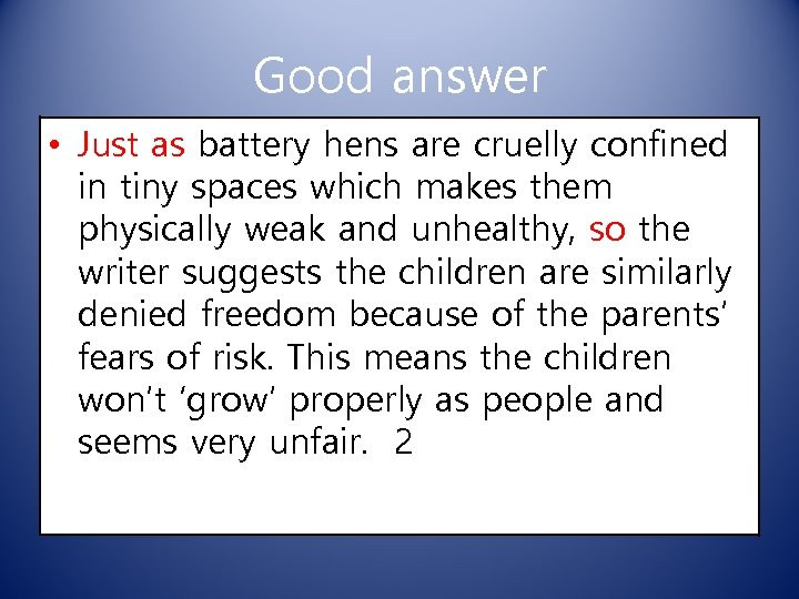 Good answer • Just as battery hens are cruelly confined in tiny spaces which