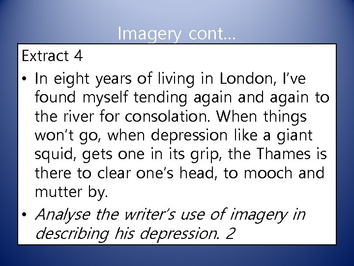Imagery cont… Extract 4 • In eight years of living in London, I've found