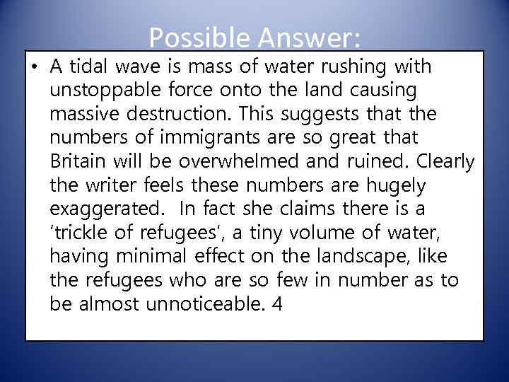 Possible Answer: • A tidal wave is mass of water rushing with unstoppable force