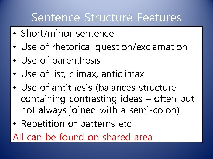 Sentence Structure Features Short/minor sentence Use of rhetorical question/exclamation Use of parenthesis Use of