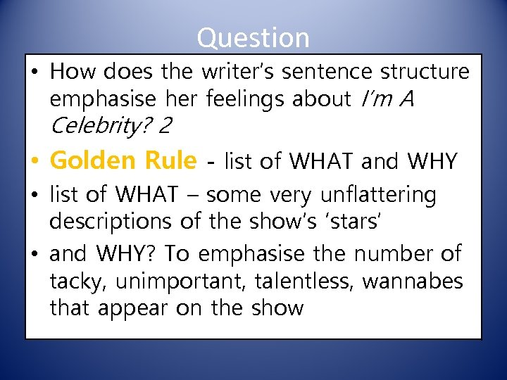 Question • How does the writer's sentence structure emphasise her feelings about I'm A