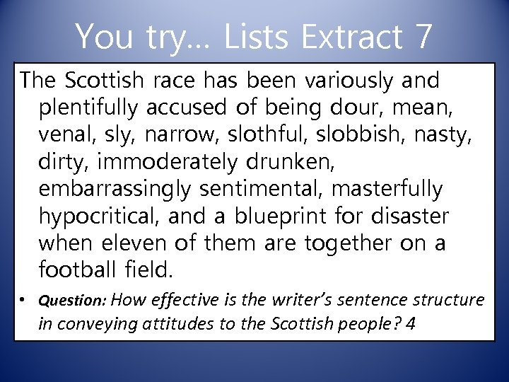 You try… Lists Extract 7 The Scottish race has been variously and plentifully accused