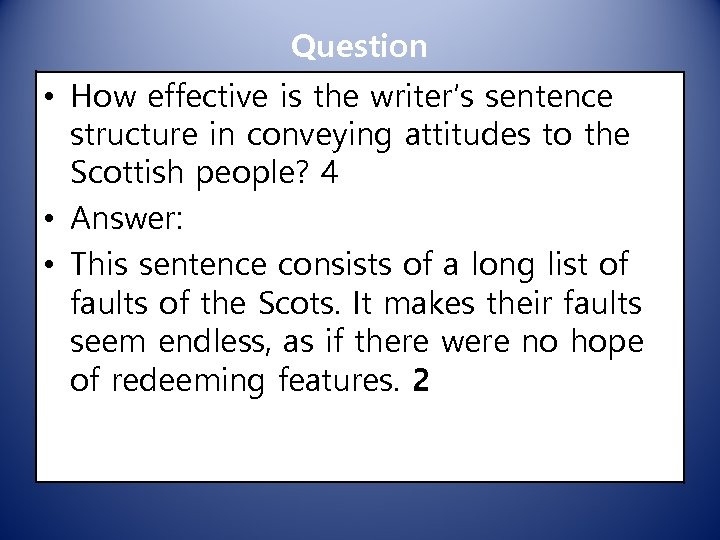 Question • How effective is the writer's sentence structure in conveying attitudes to the