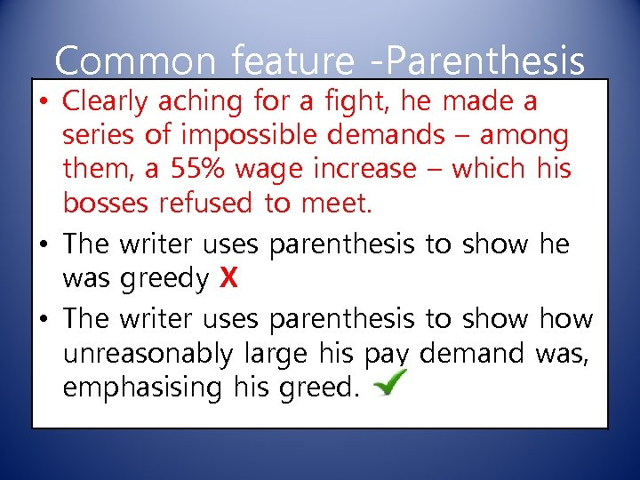 Common feature -Parenthesis • Clearly aching for a fight, he made a series of