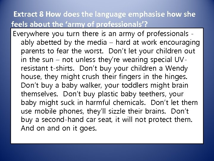 Extract 8 How does the language emphasise how she feels about the 'army