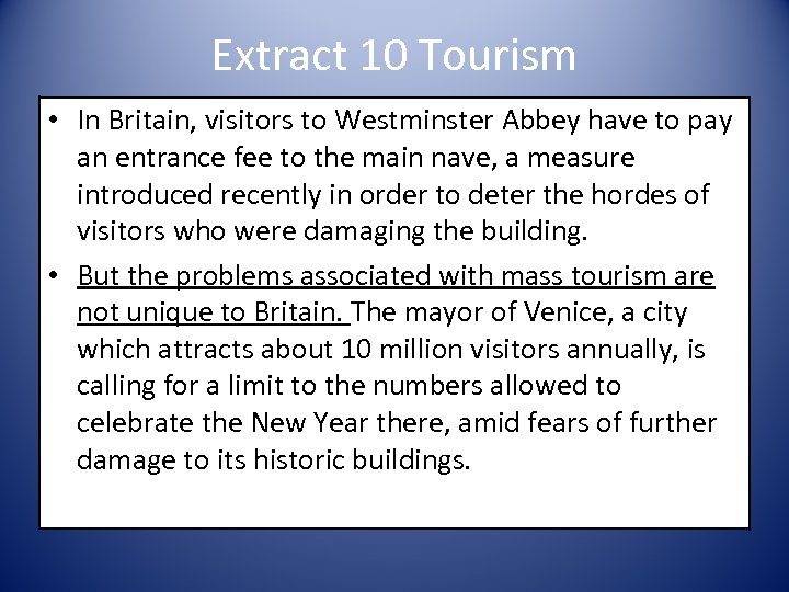 Extract 10 Tourism • In Britain, visitors to Westminster Abbey have to pay an