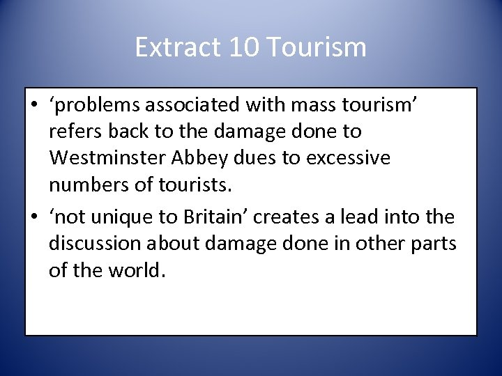 Extract 10 Tourism • 'problems associated with mass tourism' refers back to the damage