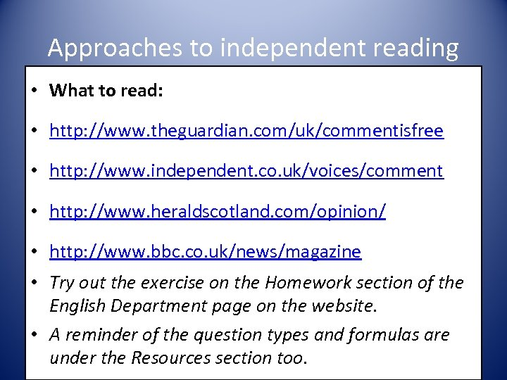 Approaches to independent reading • What to read: • http: //www. theguardian. com/uk/commentisfree •