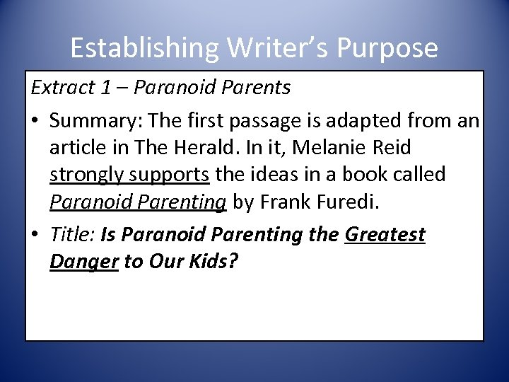 Establishing Writer's Purpose Extract 1 – Paranoid Parents • Summary: The first passage is