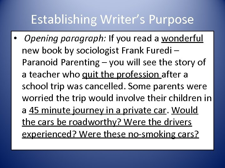 Establishing Writer's Purpose • Opening paragraph: If you read a wonderful new book by