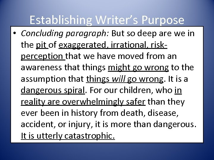 Establishing Writer's Purpose • Concluding paragraph: But so deep are we in the pit