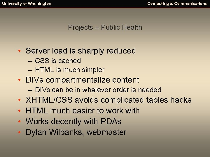 University of Washington Computing & Communications Projects – Public Health • Server load is