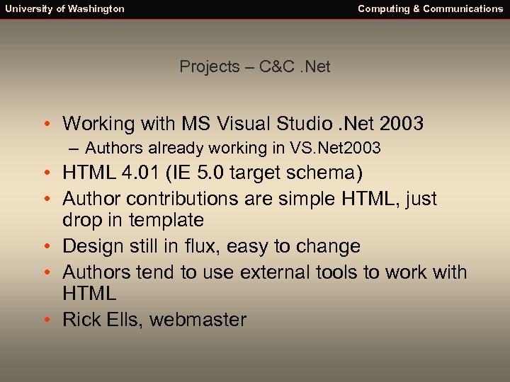 University of Washington Computing & Communications Projects – C&C. Net • Working with MS