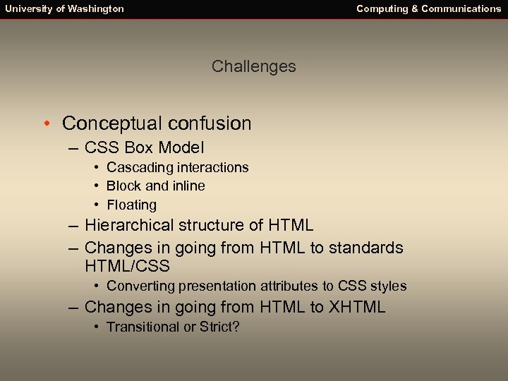 University of Washington Computing & Communications Challenges • Conceptual confusion – CSS Box Model