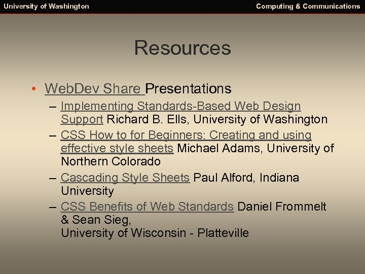 University of Washington Computing & Communications Resources • Web. Dev Share Presentations – Implementing