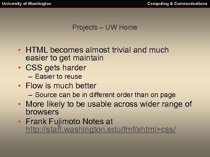 University of Washington Computing & Communications Projects – UW Home • HTML becomes almost