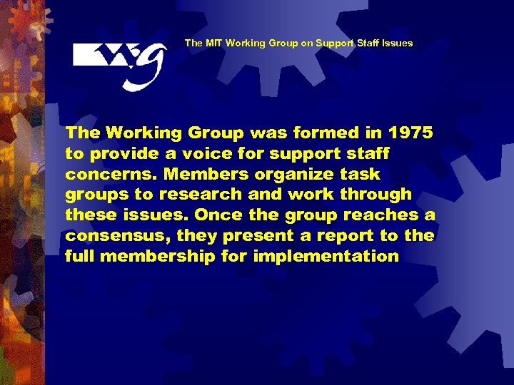 The MIT Working Group on Support Staff Issues The Working Group was formed in