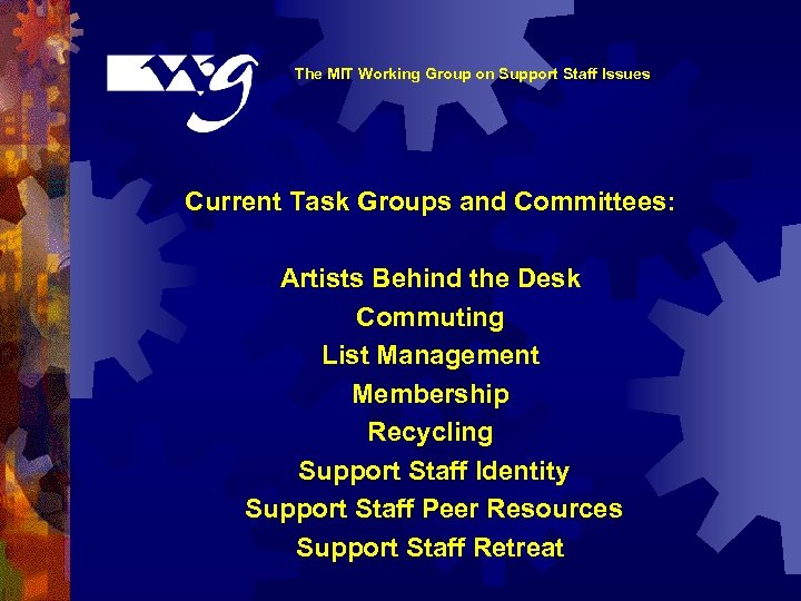 The MIT Working Group on Support Staff Issues Current Task Groups and Committees: Artists