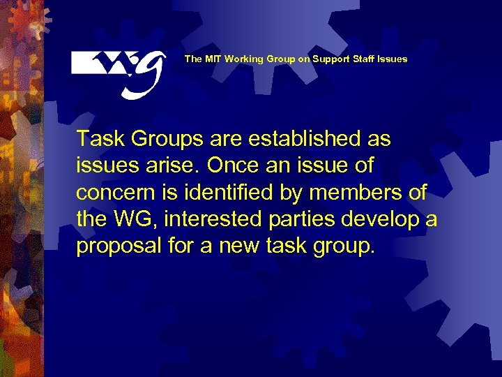 The MIT Working Group on Support Staff Issues Task Groups are established as issues