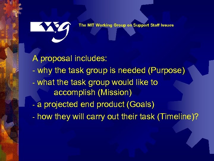 The MIT Working Group on Support Staff Issues A proposal includes: - why the