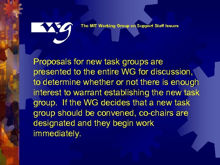 The MIT Working Group on Support Staff Issues Proposals for new task groups are