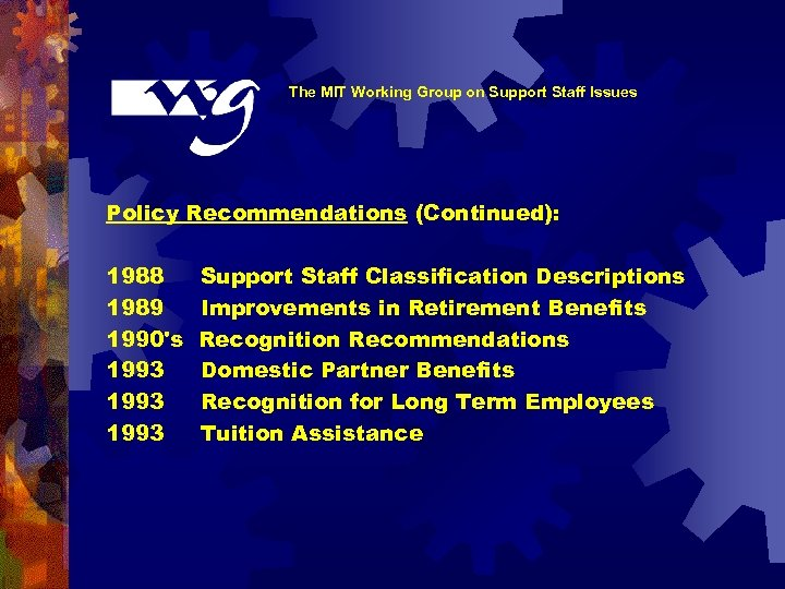 The MIT Working Group on Support Staff Issues Policy Recommendations (Continued): 1988 1989 1990's