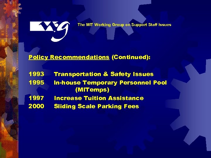 The MIT Working Group on Support Staff Issues Policy Recommendations (Continued): 1993 1995 1997