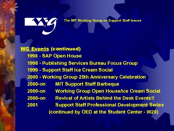 The MIT Working Group on Support Staff Issues WG Events (continued) 1998 - SAP