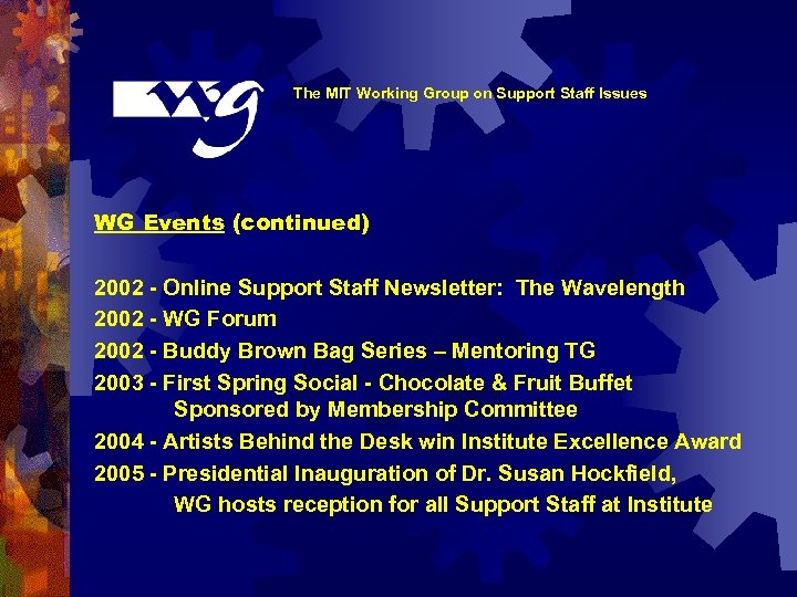 The MIT Working Group on Support Staff Issues WG Events (continued) 2002 - Online