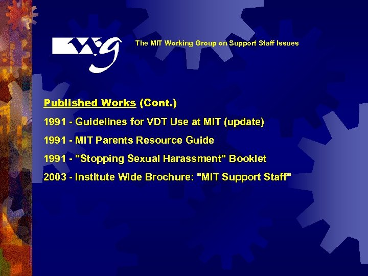 The MIT Working Group on Support Staff Issues Published Works (Cont. ) 1991 -