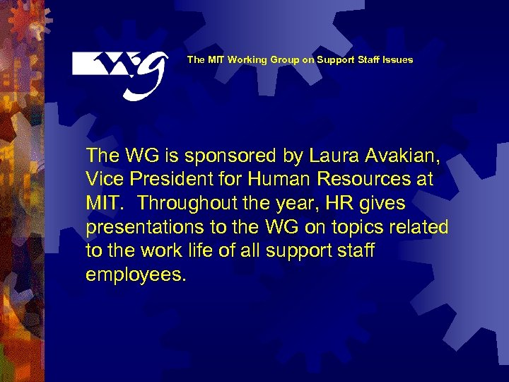 The MIT Working Group on Support Staff Issues The WG is sponsored by Laura