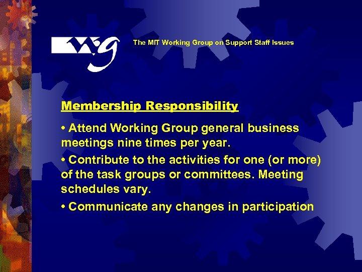 The MIT Working Group on Support Staff Issues Membership Responsibility • Attend Working Group