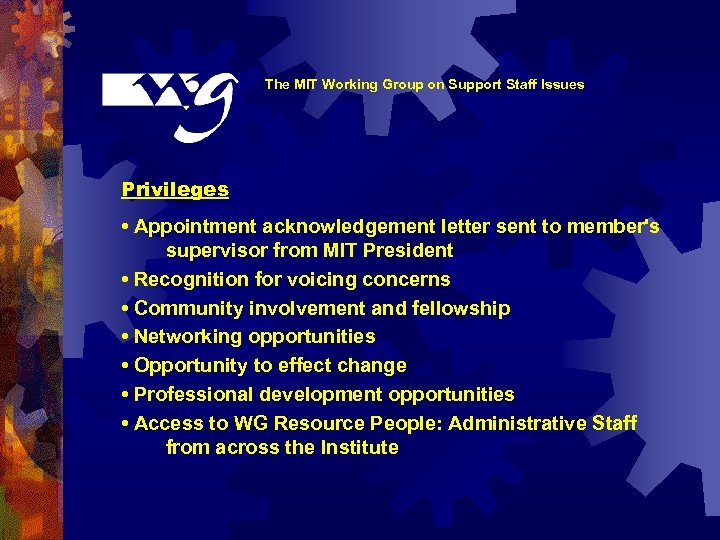 The MIT Working Group on Support Staff Issues Privileges • Appointment acknowledgement letter sent