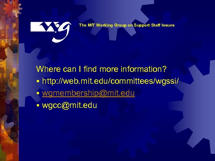 The MIT Working Group on Support Staff Issues Where can I find more information?