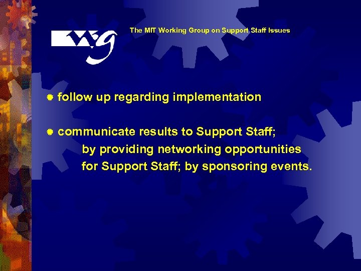The MIT Working Group on Support Staff Issues ® follow up regarding implementation ®