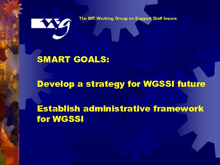 The MIT Working Group on Support Staff Issues SMART GOALS: Develop a strategy for