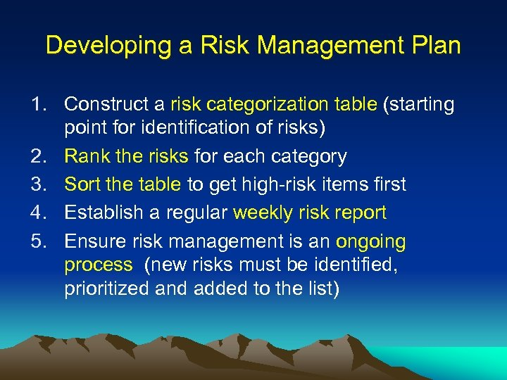 Developing a Risk Management Plan 1. Construct a risk categorization table (starting point for