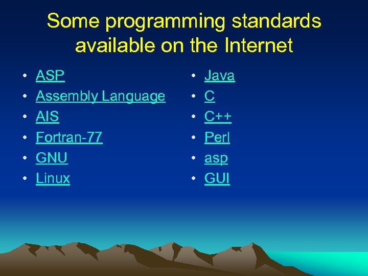 Some programming standards available on the Internet • • • ASP Assembly Language AIS