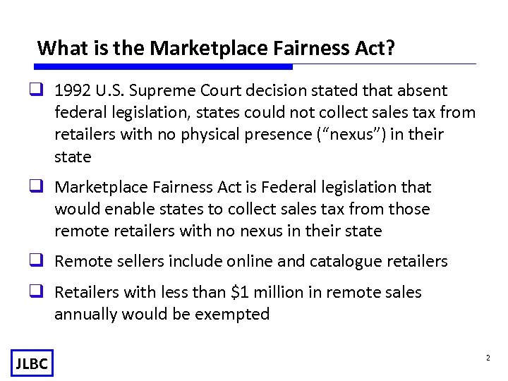 What is the Marketplace Fairness Act? q 1992 U. S. Supreme Court decision stated