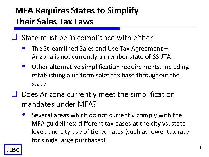 MFA Requires States to Simplify Their Sales Tax Laws q State must be in