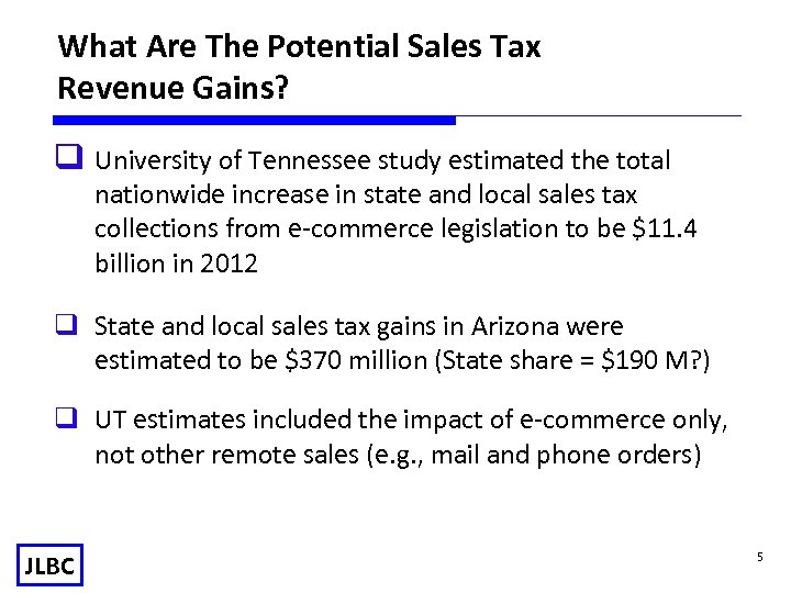 What Are The Potential Sales Tax Revenue Gains? q University of Tennessee study estimated