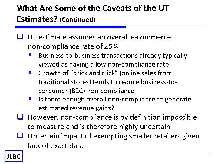 What Are Some of the Caveats of the UT Estimates? (Continued) q UT estimate