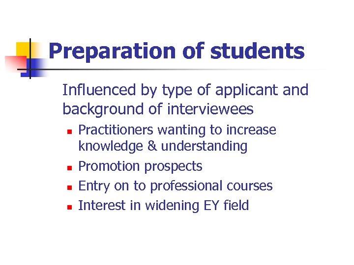 Preparation of students Influenced by type of applicant and background of interviewees n n