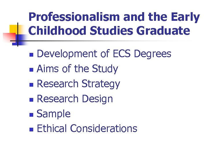 Professionalism and the Early Childhood Studies Graduate Development of ECS Degrees n Aims of